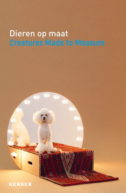 Dieren op maat Creatures Made to Measure cover
